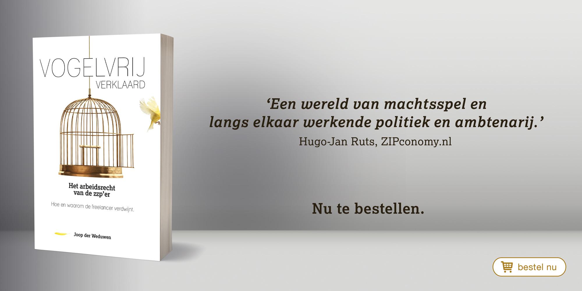 Boek Vogelvrij verklaard Joop der Weduwen, het arbeidsrecht van de zzp'er